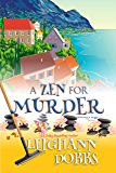A Zen For Murder (Moosamuck Island Cozy Mystery Series Book 1)