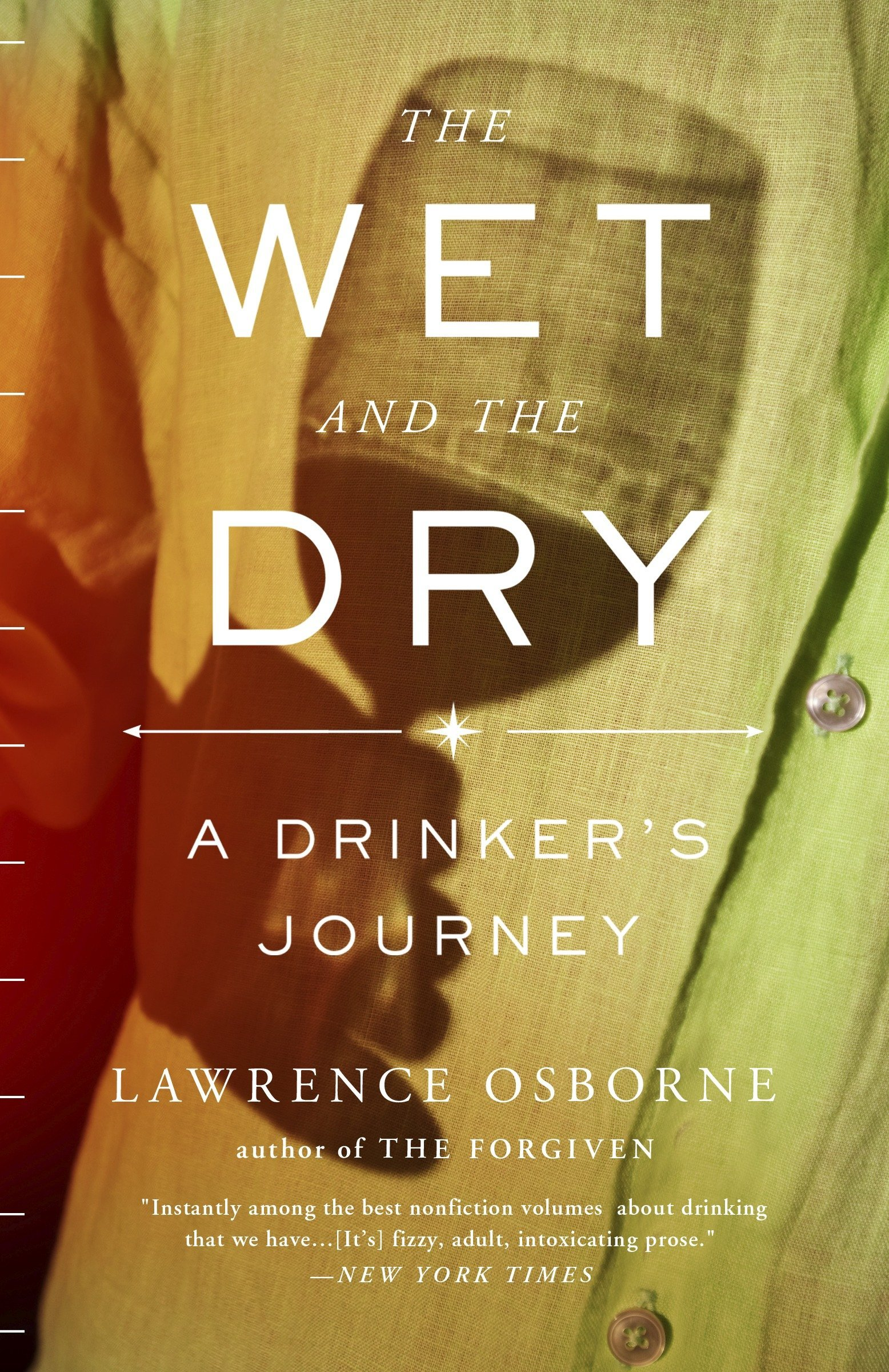 The Wet and the Dry: A Drinker's Journey ebook