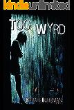 Too Wyrd: Runespell Series: Book 1