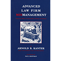 Advanced Law Firm Mismanagement: From the Offices of Fairweather, Winters & Sommers (English Edition)