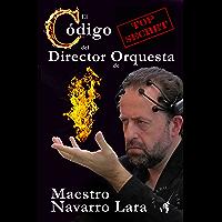 El Código Secreto del Director de Orquesta: Técnica NeuroDirectorial 3.0 (Spanish Edition) book cover