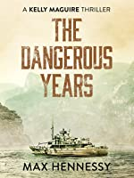 The Dangerous Years (Captain Kelly Maguire