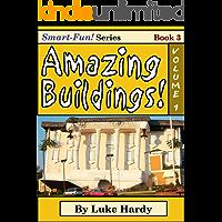 Amazing Buildings!: Volume 1 (Smart-Fun Book 3)