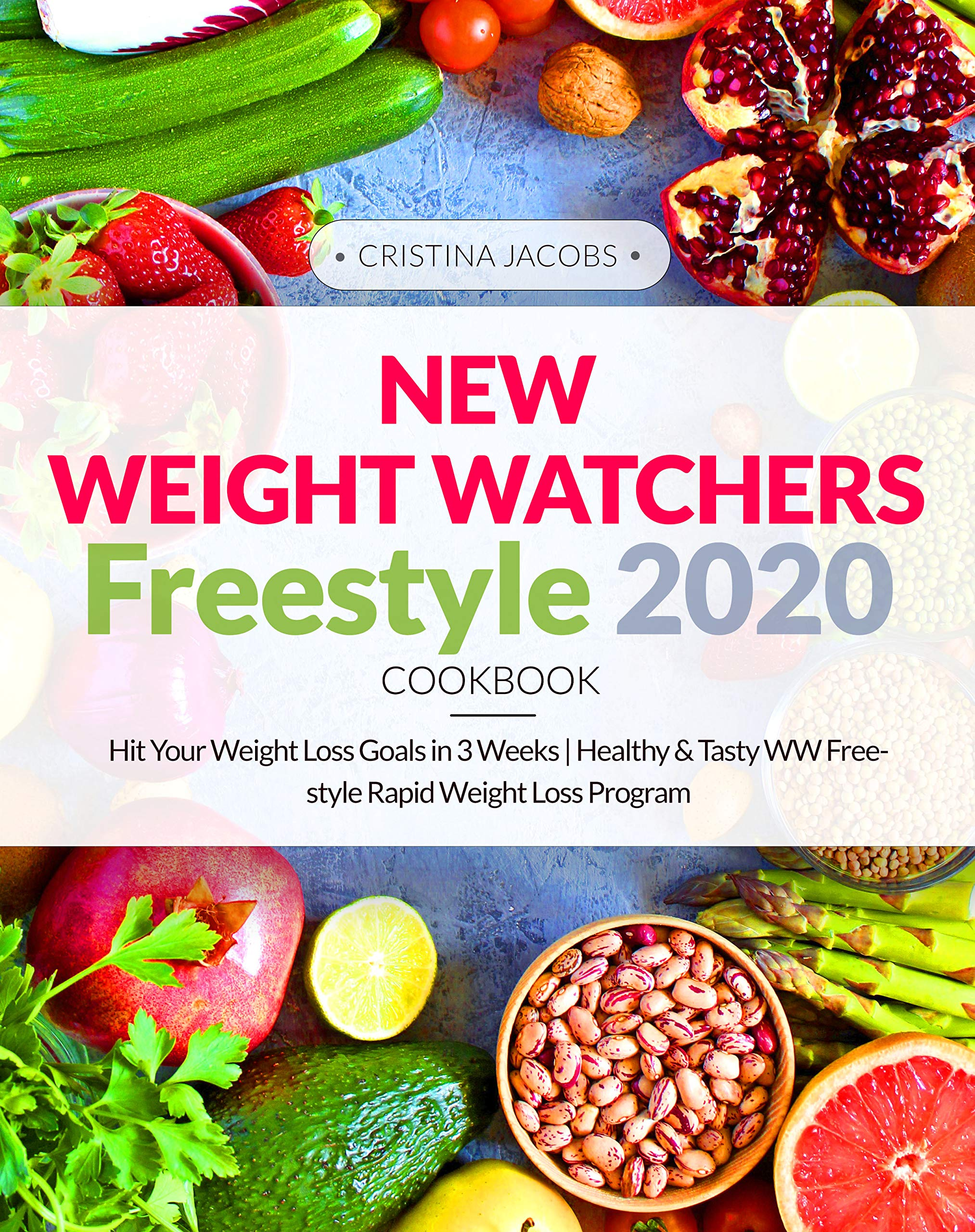 New Weight Watchers Freestyle Cookbook 2020  Hit Your Weight Loss Goals In 3 Weeks   Healthy And Tasty WW Freestyle Rapid Weight Loss Program  English Edition