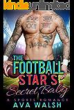 The Football Star's Secret Baby (Football's Bad Boys Book 2)