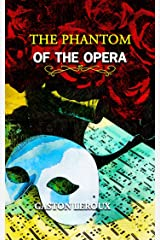 The Phantom of the Opera: Annotated Kindle Edition