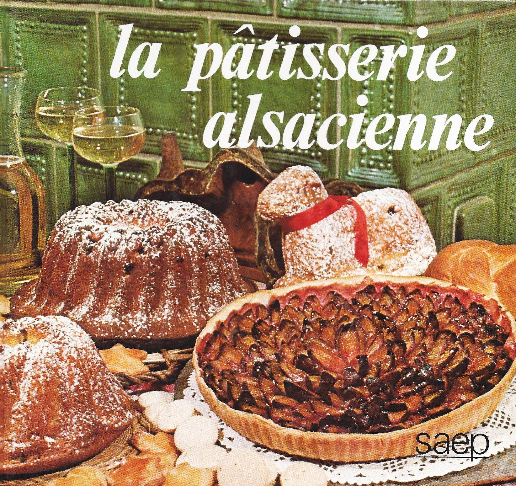 Amazon.fr , La pâtisserie alsacienne , Josiane Syren, Jean,Luc Syren ,  Livres