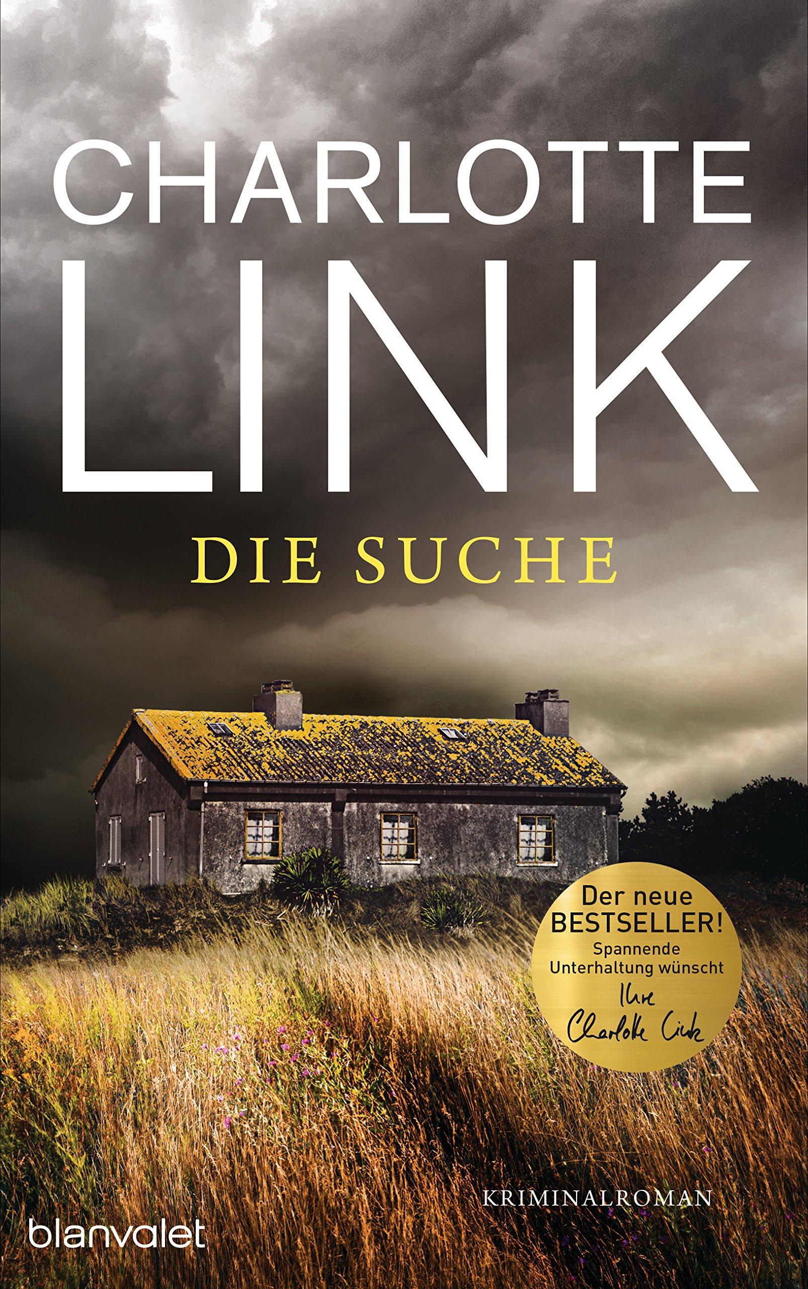 Die Suche: Kriminalroman Gebundenes Buch – 1. Oktober 2018 Charlotte Link Blanvalet Verlag 3764504420 Belletristik / Kriminalromane