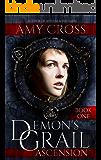 Ascension (Demon's Grail Book 1) (English Edition)