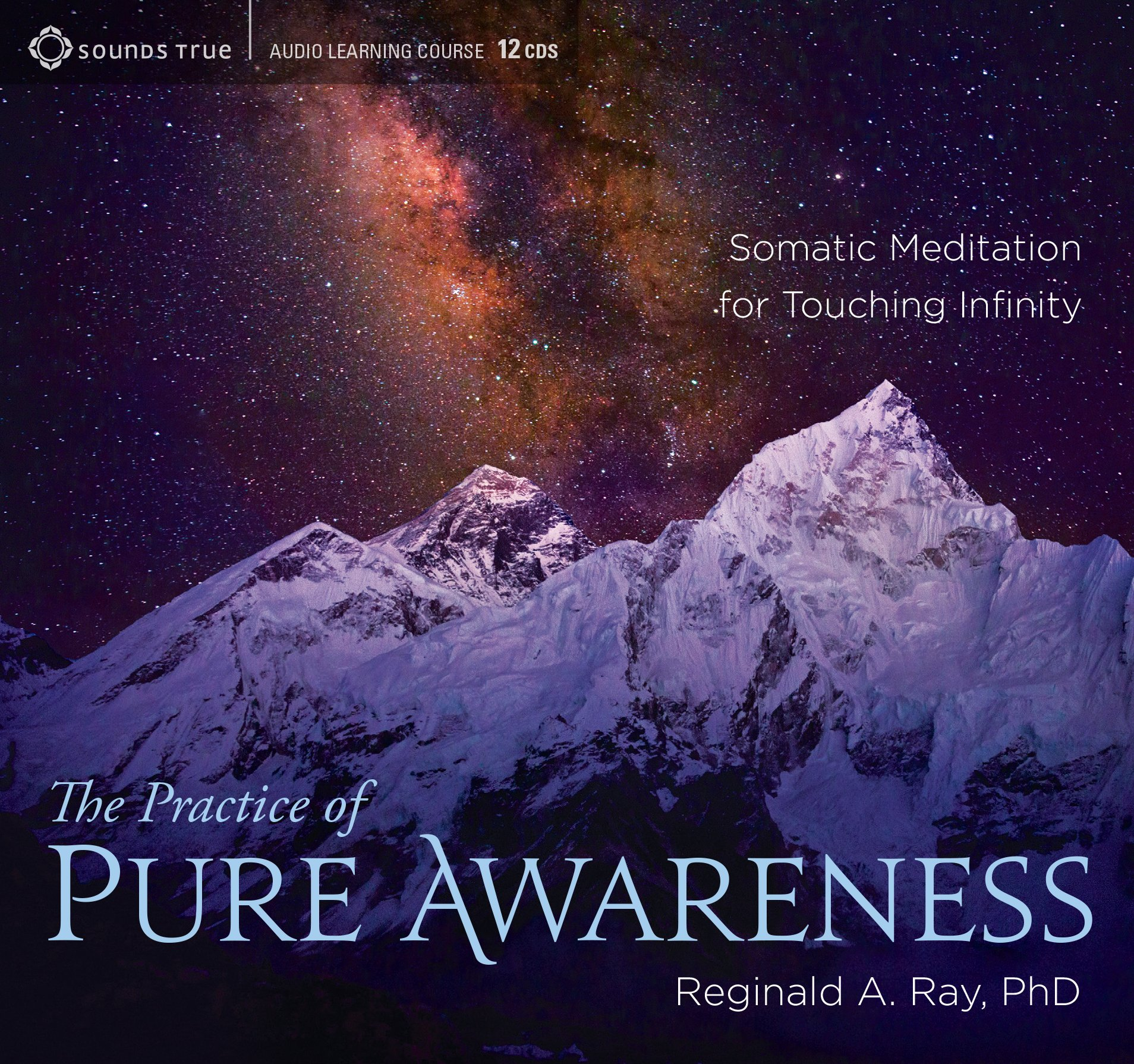 The Practice of Pure Awareness: Somatic Meditation for Touching Infinity by SOUNDS TRUE RECORDS