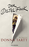 Der Distelfink: Roman (German Edition)