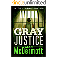 Gray Justice (A Tom Gray Novel Book 1)