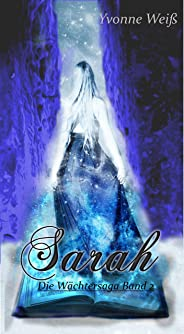 Sarah: Die Wächtersaga Band 2 (German Edition)