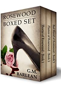 Rosewood Series, (3 Book Series): Thorns, Flames, and Bad Blood of Rosewood