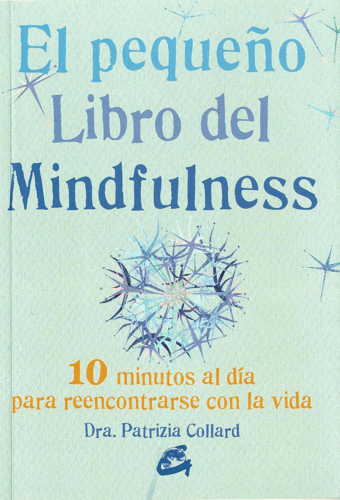 El Pequeño Libro Del Mindfulness: 10 minutos al día para ...