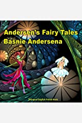 Basnie Andersena. Andersen's Fairy Tales. Bilingual English Polish Book: Dual Language Picture Book for Kids (Polish and English Edition) (Polish Edition) Kindle Edition