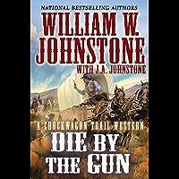 Die by the Gun (A Chuckwagon Trail Western Book 2) book cover