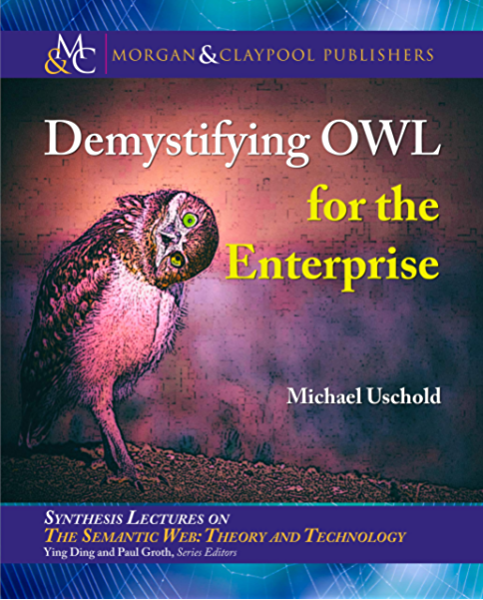 Amazon Com Demystifying Owl For The Enterprise Ebook Uschold Michael Kindle Store
