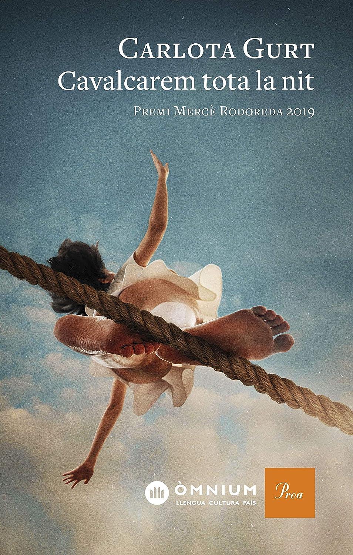 Cavalcarem tota la nit: Premi Mercè Rodoreda 2019 (Catalan Edition ...