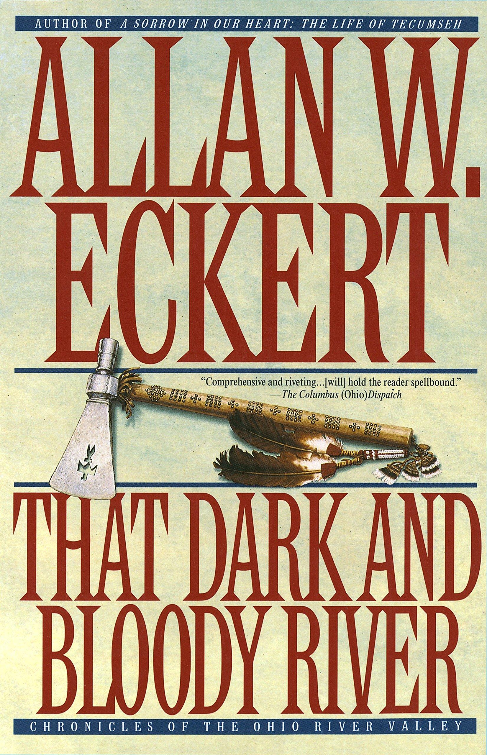 that dark and bloody river eckert allan w