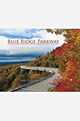 Blue Ridge Parkway: An Extraordinary Journey Along the World's Oldest Mountains Hardcover
