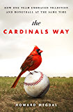 The Cardinals Way: How One Team Embraced Tradition and Moneyball at the Same Time