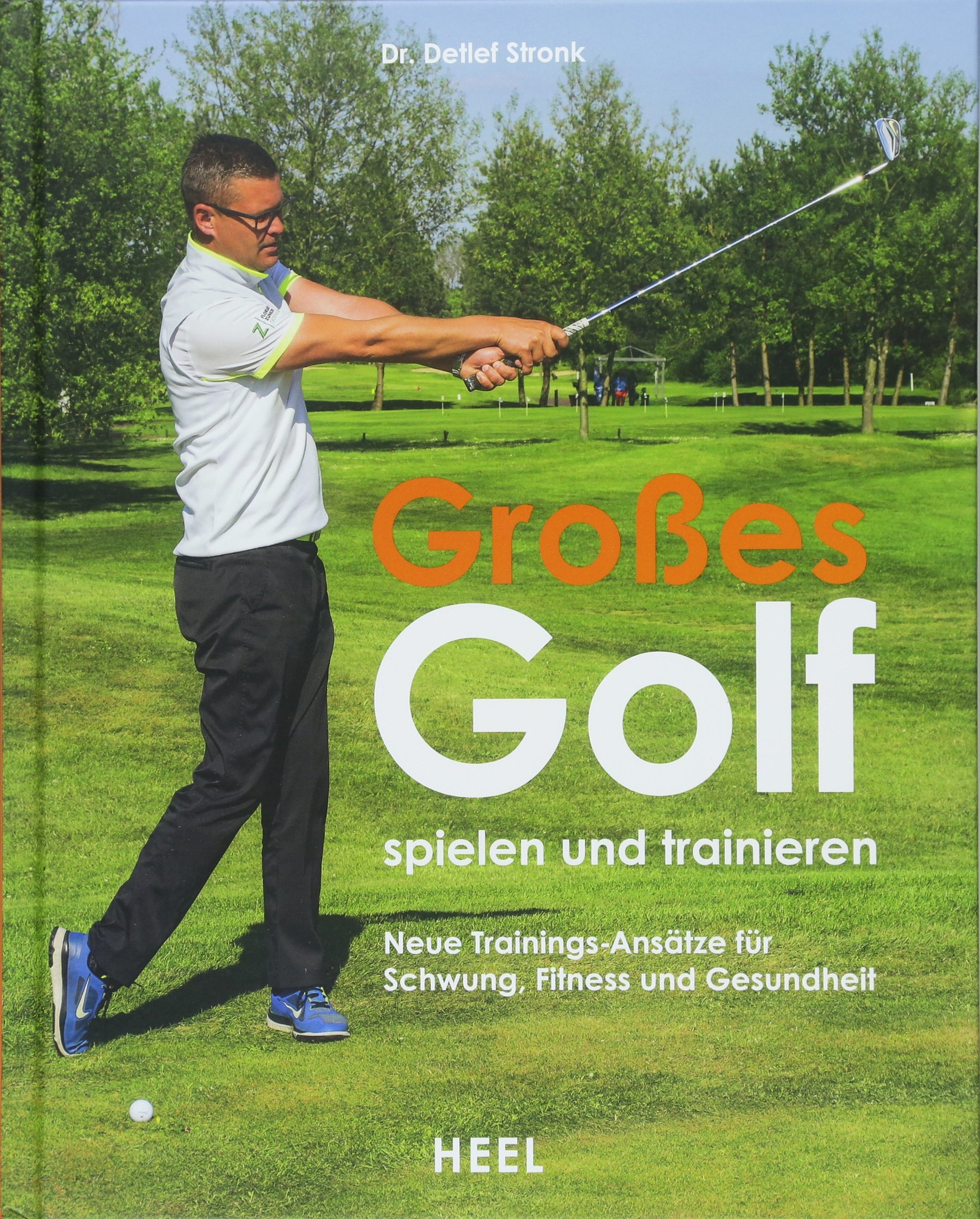 Großes Golf Spielen Und Trainieren  Neue Trainings Ansätze Für Schwung Fitness Und Gesundheit