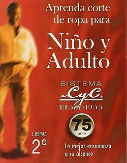 APRENDA CORTE DE ROPA PARA NIÑO Y ADULTO. SISTEMA CYC 2 SECUNDARIA / 35 ED