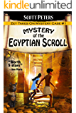 MYSTERY OF THE EGYPTIAN SCROLL (Zet Mystery Case Book 1)