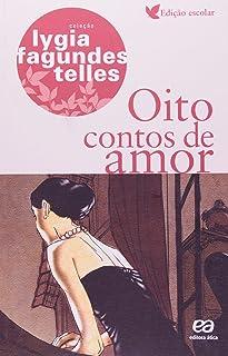 Oito Contos de Amor - Coleção Lygia Fagundes Telles