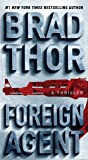 Foreign Agent: A Thriller (16) (The Scot Harvath Series)