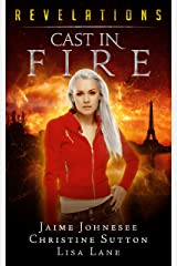 Cast In fire: Revelations Series Book 2 Kindle Edition