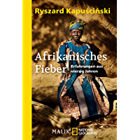 Afrikanisches Fieber: Erfahrungen aus vierzig Jahren (German Edition)