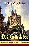 Das Gotteslehen (Historischer Roman aus dem 13. Jahrhundert) - Vollständige Ausgabe