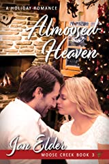 Almoosed Heaven (Moose Creek Book 3)