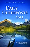 Daily Guideposts 2013: A Spirit-Lifting Devotional Large Print Edition (Daily Guideposts (Large Print))