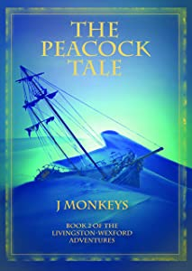 The Peacock Tale (The Livingston-Wexford Adventures Book 2)