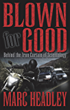 Blown for Good: Behind the Iron Curtain of Scientology (English Edition)