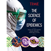 TIME The Science of Epidemics: Inside the Fight Against Deadly Diseases, from Ebola to Aids