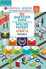 Oswaal ISC Question Bank Chapterwise & Topicwise Solved Papers, Class 12, Physics (For 2021 Exam) Kindle Edition