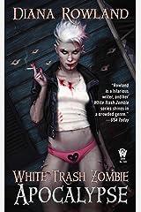 White Trash Zombie Apocalypse Kindle Edition