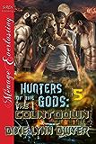Hunters of the Gods 5: The Countdown (Siren Publishing Menage Everlasting)
