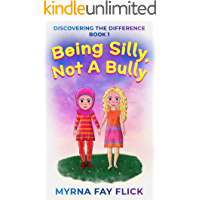Being Silly, Not a Bully (Discovering the Difference)