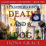 Death and a Dog: A Lacey Doyle Cozy Mystery, Book 2