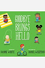 Goodbye Brings Hello: A Book of Firsts Kindle Edition
