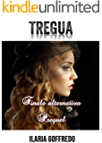 Tregua #3.5: Finale alternativo, Prologo del prequel