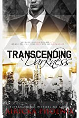 Transcending Darkness Kindle Edition