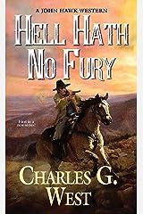 Hell Hath No Fury (A John Hawk Western Book 1) Kindle Edition