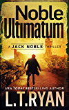 Noble Ultimatum (Jack Noble Thrillers Book 13)