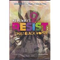 We Always Resist: Trust Black Women